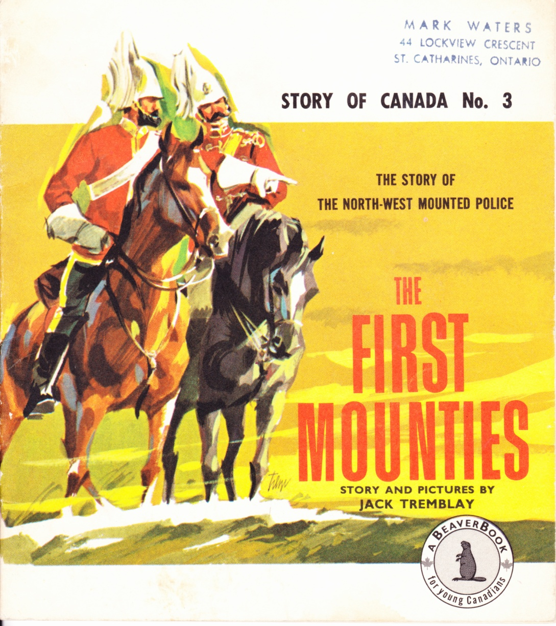 C:\Users\Robert\Documents\CARTOONING ILLUSTRATION ANIMATION\IMAGE BY CARTOONIST\T\TRMBLAY Jack, The First Mounties, 1967, fc.jpg