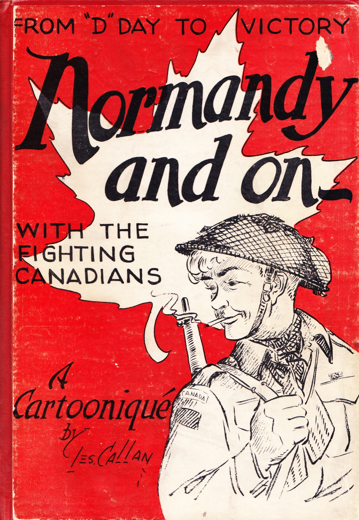 C:\Users\Robert\Documents\CARTOONING ILLUSTRATION ANIMATION\IMAGE BY CARTOONIST\C\CALLAN Les, Normandy and on -. 1945, fc.jpg